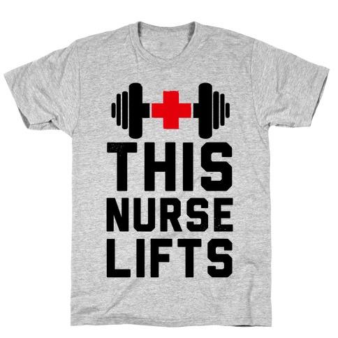 This Nurse Lifts! Mens/Unisex T-Shirt