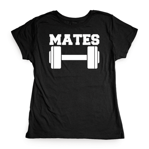 Weight Mates (1 of 2 pair) Womens T-Shirt