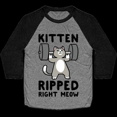 Kitten Ripped Right Meow Baseball Tee
