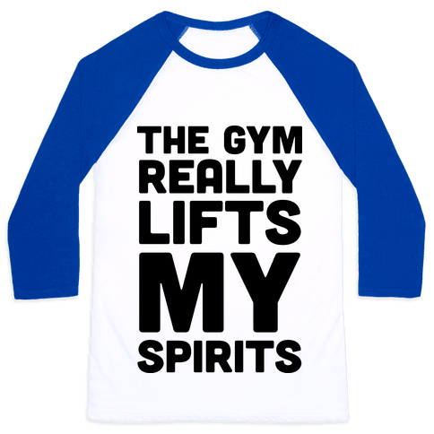 The Gym Really Lifts My Spirits Baseball Tee