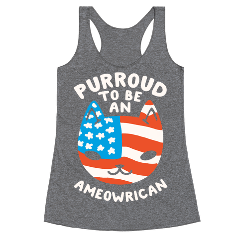 Purroud to be an Ameowrican Racerback Tank Top