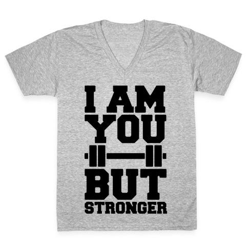 I Am You But Stronger V-Neck Tee Shirt