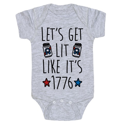 Let's Get Lit Like It's 1776 Baby Onesy