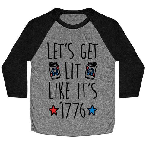 Let's Get Lit Like It's 1776 Baseball Tee