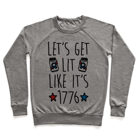 Let's Get Lit Like It's 1776 Pullover