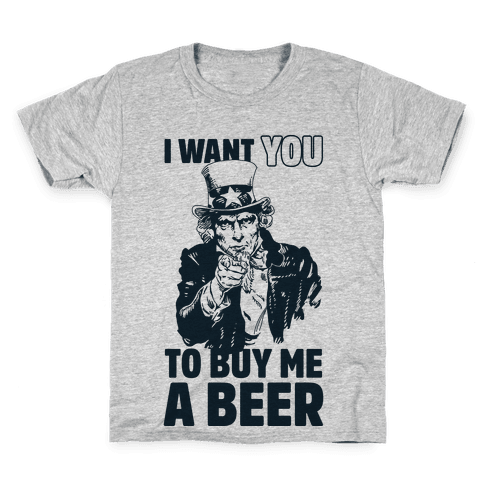 Uncle Sam Says I Want YOU to Buy Me a Beer Kids T-Shirt