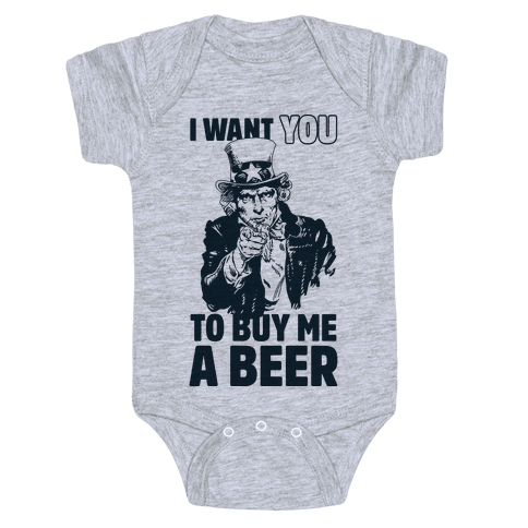 Uncle Sam Says I Want YOU to Buy Me a Beer Baby Onesy