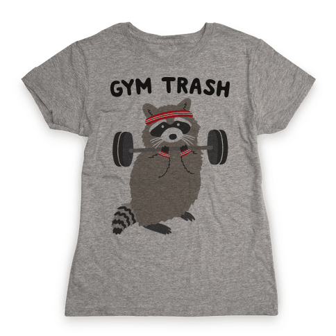 Gym Trash Raccoon Womens T-Shirt