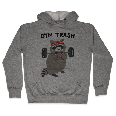 Gym Trash Raccoon Hooded Sweatshirt