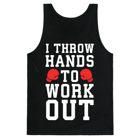 I Throw Hands to Work Out Tank Top