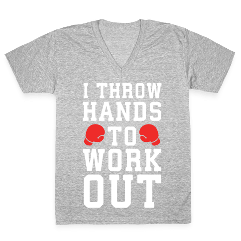 I Throw Hands to Work Out V-Neck Tee Shirt