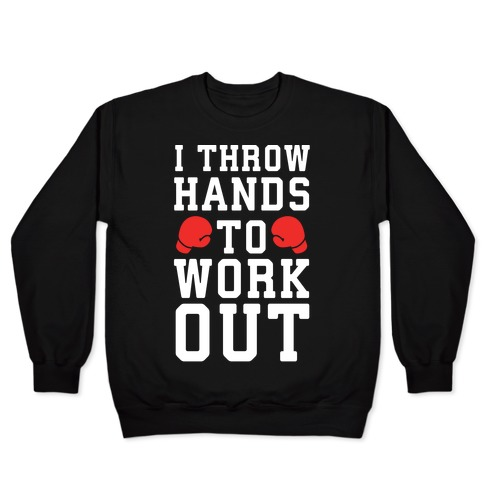 I Throw Hands to Work Out Pullover