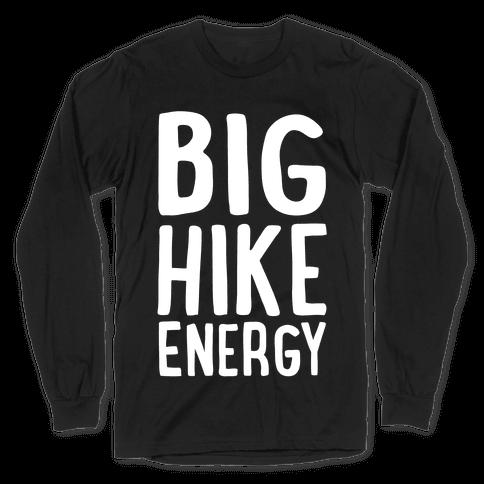 Big Hike Energy White Print Long Sleeve T-Shirt