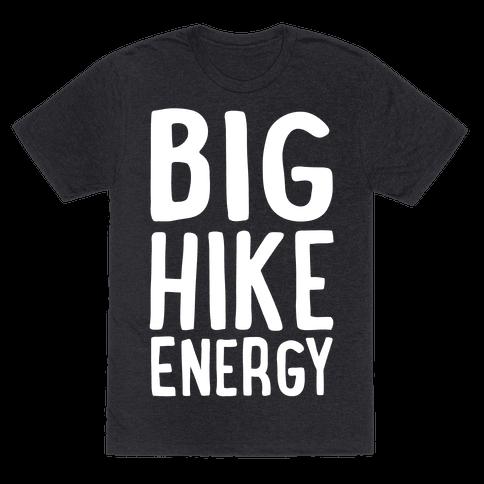 Big Hike Energy White Print Mens/Unisex T-Shirt