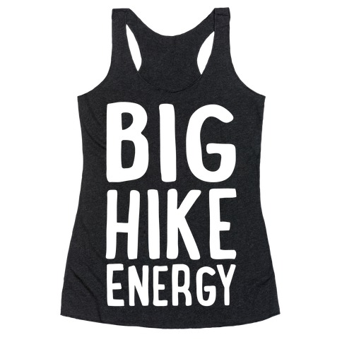 Big Hike Energy White Print Racerback Tank Top