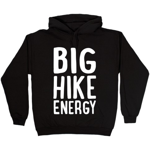 Big Hike Energy White Print Hooded Sweatshirt