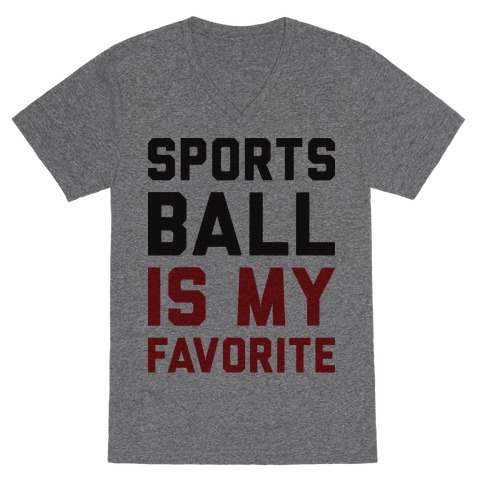 Sports Ball Is My Favorite V-Neck Tee Shirt