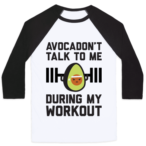 Avocadon't Talk To Me During My Workout Baseball Tee