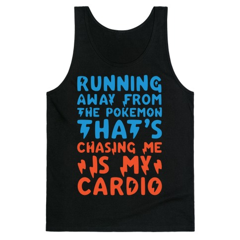 Running Away From The Pokemon That's Chasing Me Parody White Print Tank Top