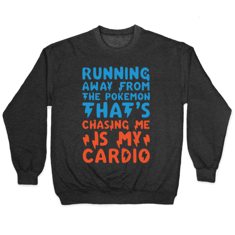 Running Away From The Pokemon That's Chasing Me Parody White Print Pullover