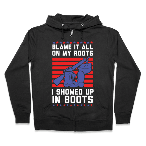 Blame It All On My Roots Military Zip Hoodie