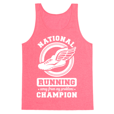 National Running Away From My Problems Champion Tank Top