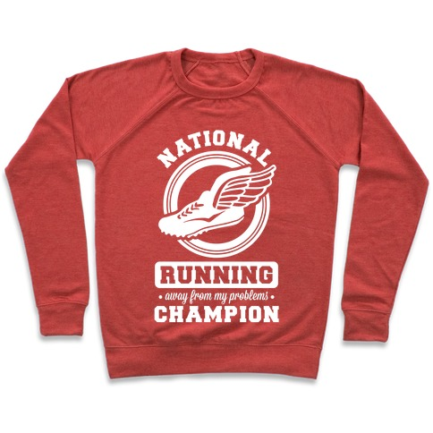 National Running Away From My Problems Champion Pullover