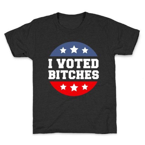 I Voted Bitches Kids T-Shirt