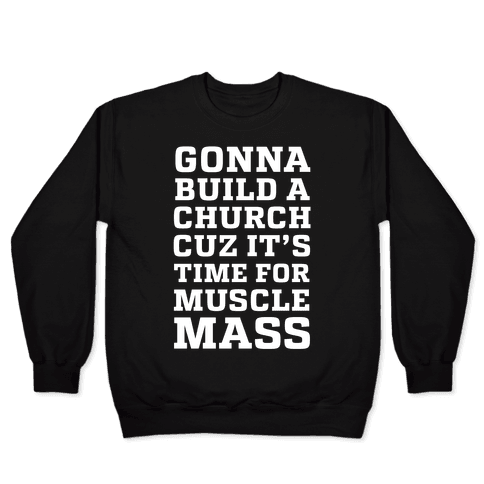 Gonna Build a Chuch cuz it's Time for Muscle Mass Pullover