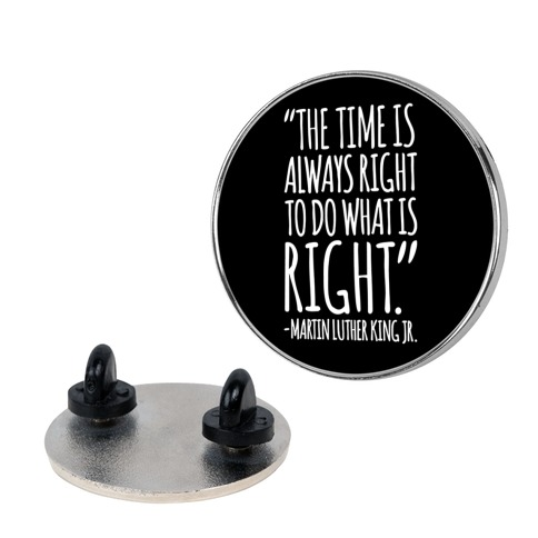 The Time Is Always Right To Do What Is Right MLK Jr. Quote White Print Pin