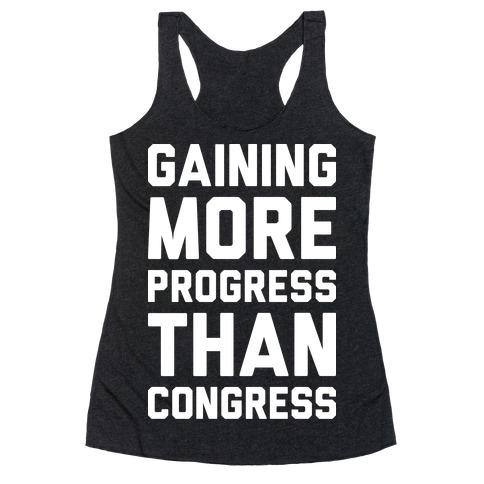 Gaining More Progress Than Congress Racerback Tank Top