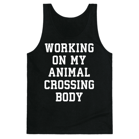 Working On My Animal Crossing Body Tank Top