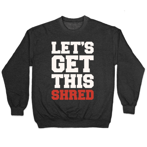 Let's Get This Shred Parody White Print Pullover