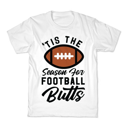 'Tis the Season for Football Butts Kids T-Shirt