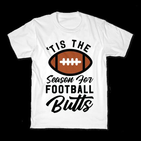 'Tis the Season for Football Butts Kids T-Shirt