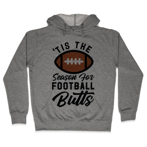 'Tis the Season for Football Butts Hooded Sweatshirt