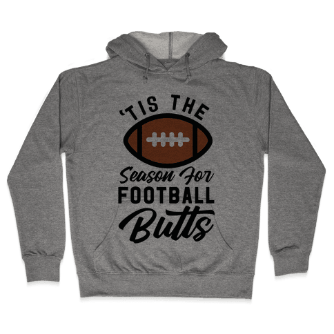 'Tis the Season for Football Butts Hooded Sweatshirt