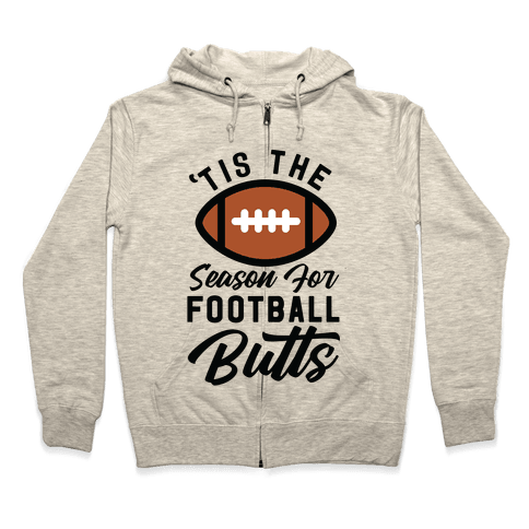 'Tis the Season for Football Butts Zip Hoodie