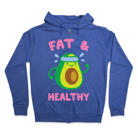 Fat And Healthy Zip Hoodie