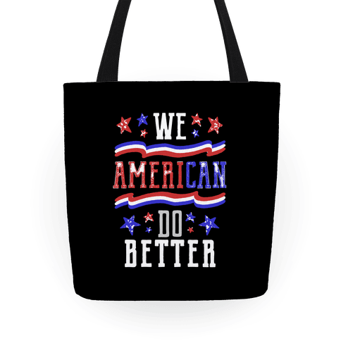 We AmeriCAN Do Better Tote
