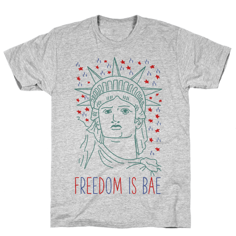 Freedom Is Bae Mens T-Shirt