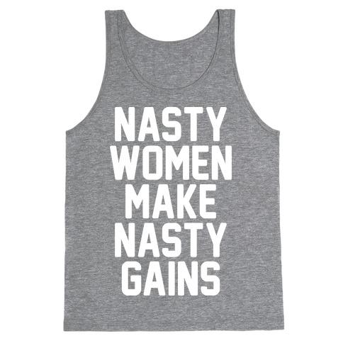 Nasty Women Makes Nasty Gains Tank Top