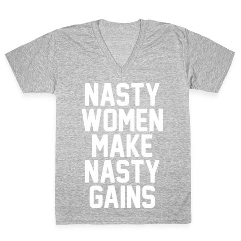 Nasty Women Makes Nasty Gains V-Neck Tee Shirt