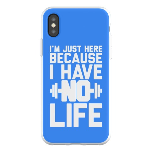 I'm Just Here Because I Have No Life Phone Flexi-Case