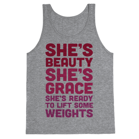She's Beauty She's Grace She's Ready To Lift Some Weights Tank Top