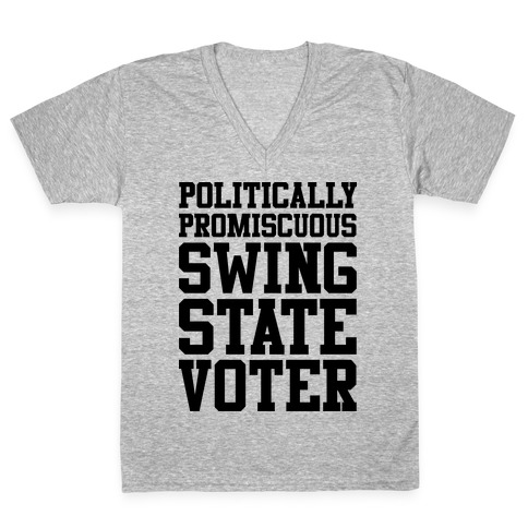 Politically Promiscuous Swing State Voter V-Neck Tee Shirt