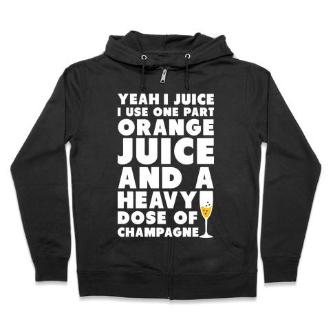 Yeah I Juice Zip Hoodie