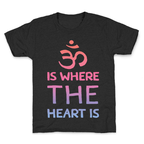 Om Is Where The Heart Is Kids T-Shirt