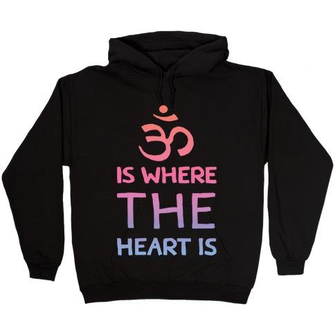 Om Is Where The Heart Is Hooded Sweatshirt