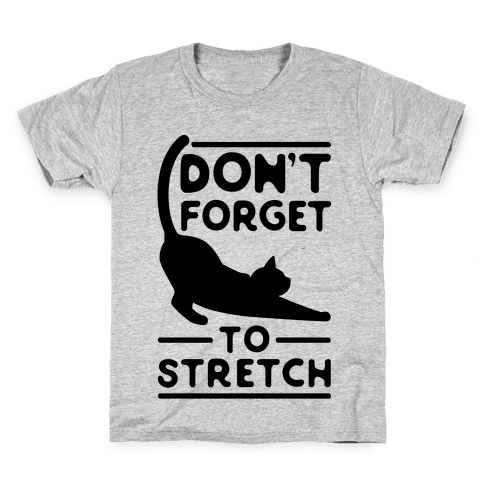 Don't Forget To Stretch  Kids T-Shirt